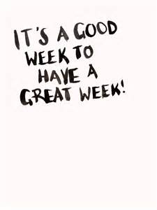 It s a very good week to have a great week here s a little
