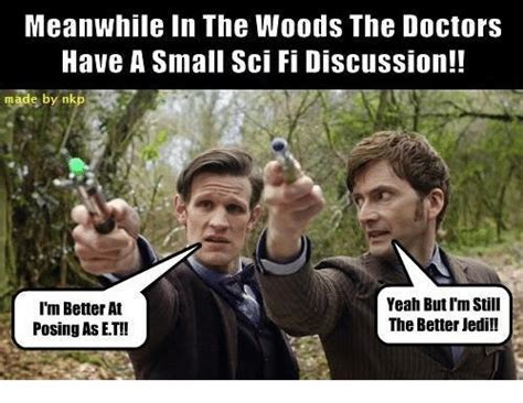 Et Is A Jedi Meme - meanwhile in the woods the doctors have a small sci fi