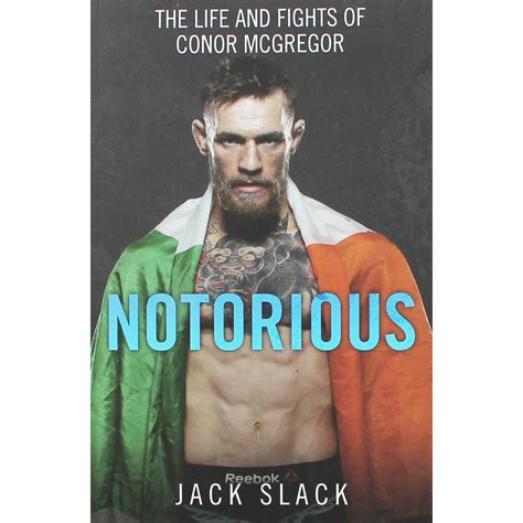 biography of conor mcgregor notorious the life and fights of conor mcgregor by jack