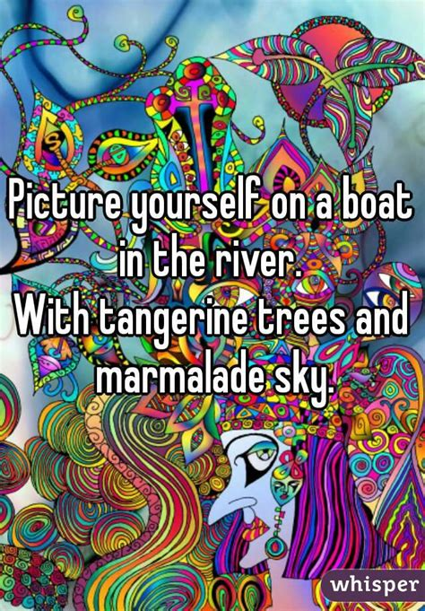 picture yourself in a boat on a river picture yourself on a boat in the river with tangerine