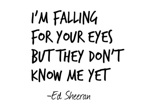 ed sheeran lyrics quotes kiss me ed sheeran give me love kiss me pinterest