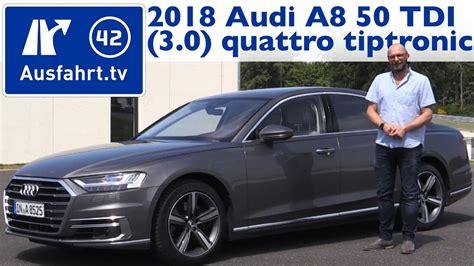 Kaufberatung Audi A8 by 2018 Audi A8 50 Tdi 3 0 Quattro Tiptronic Kaufberatung
