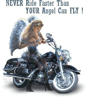 never ride faster than your angel can fly motorcycle