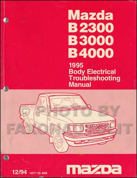 where to buy car manuals 1995 mazda b series engine control 1995 mazda truck body electrical troubleshooting manual original b2300 b3000 b4000