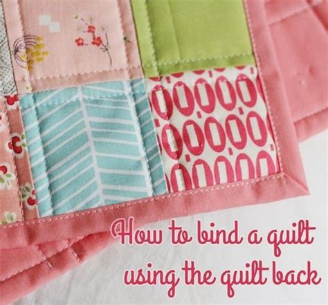 Bind A Quilt by Binding A Quilt With The Quilt Back