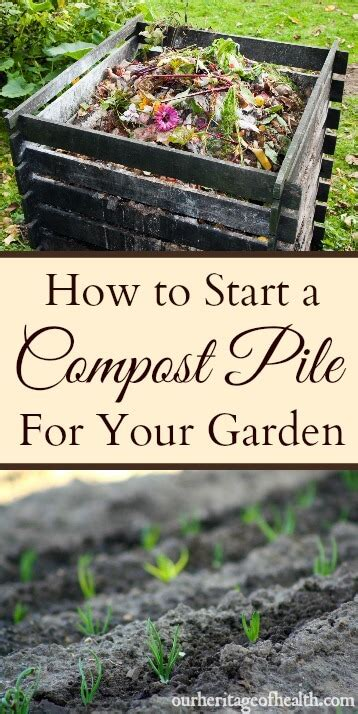 how to make a compost pile in your backyard how to start a compost pile for your garden our heritage