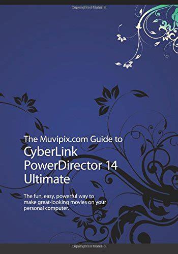 the muvipix guide to cyberlink powerdirector 14
