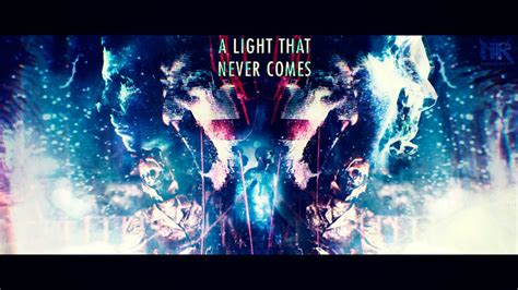 Light That Never Comes by A Light That Never Comes By Neorock096 On Deviantart