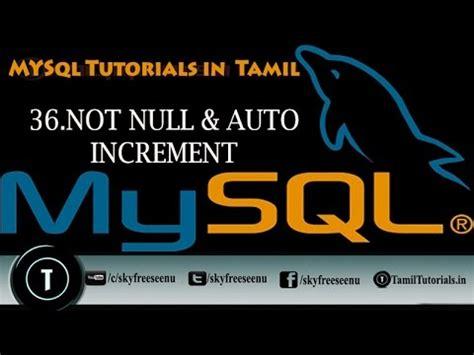 c tutorial in tamil mysql tutorials in tamil 36 not null auto increment