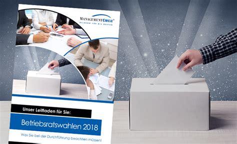 betriebsratswahlen wann leitfaden zu den betriebsratswahlen 2018 management circle