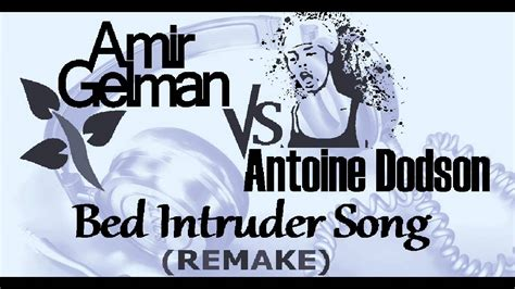 bed intruder song amir gelman vs antoine dodson bed intruder song remake