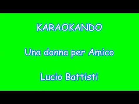 karaoke italiano una donna per amico lucio battisti