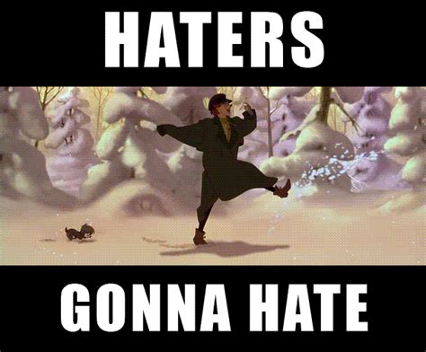Hater Gonna Hate Meme - image 222879 haters gonna hate know your meme