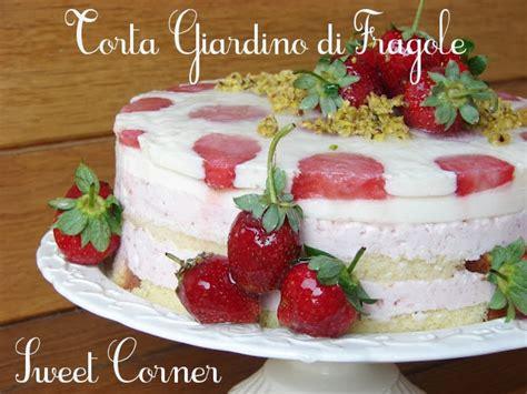 torta giardino di fragole torta giardino di fragole sweetcorner