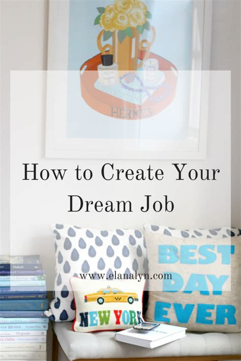 design your dream job how to create your dream job