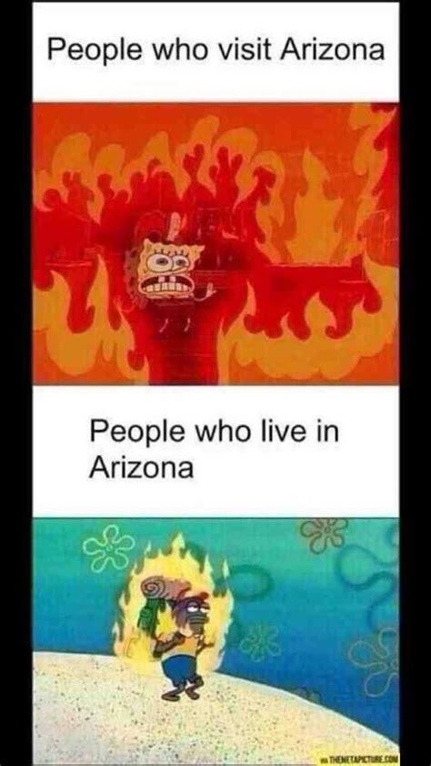 Arizona Heat Meme - arizona heat got me like tucson com