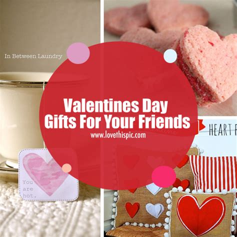 valentines day gifts for friends valentines day gifts for your friends