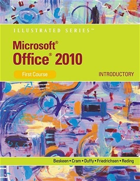 Microsoft Office 2010 Introductory by Microsoft Office 2010 Illustrated Introductory