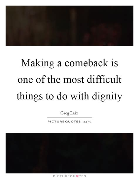 Makes Comeback Of by Things To Do Quotes Sayings Things To Do Picture Quotes
