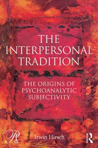 dramatic dialogue contemporary clinical practice relational perspectives book series books the interpersonal tradition the origins of psychoanalytic