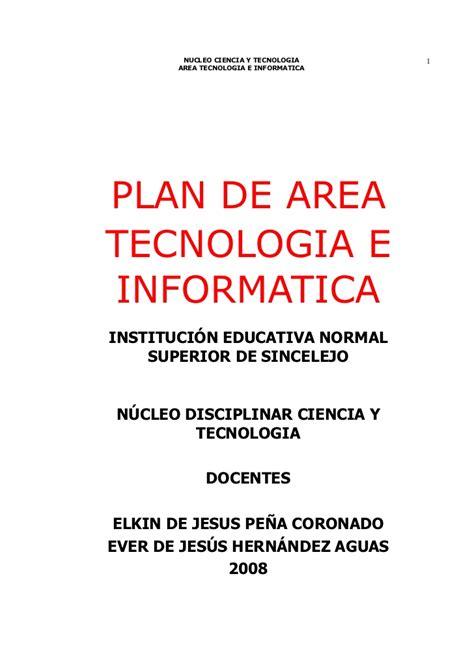 Plan De Area Tecnologia E Informatica | plan de 225 rea tecnolog 237 a e inform 225 tica