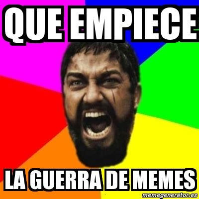 Memes De Que - meme sparta que empiece la guerra de memes 1041332