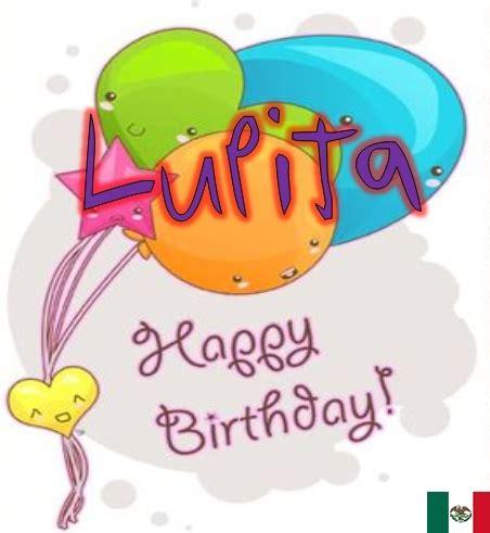 imagenes bonitas de feliz cumpleaños lupita feliz cumplea 241 os lupita