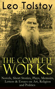 themes in tolstoy s short stories leo tolstoy the complete works of leo tolstoy novels