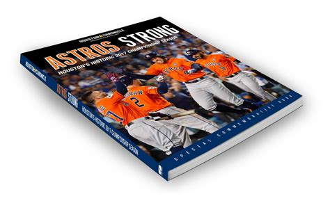 astros strong houston s historic 2017 chionship season books astros strong book celebrates houston s chionship run
