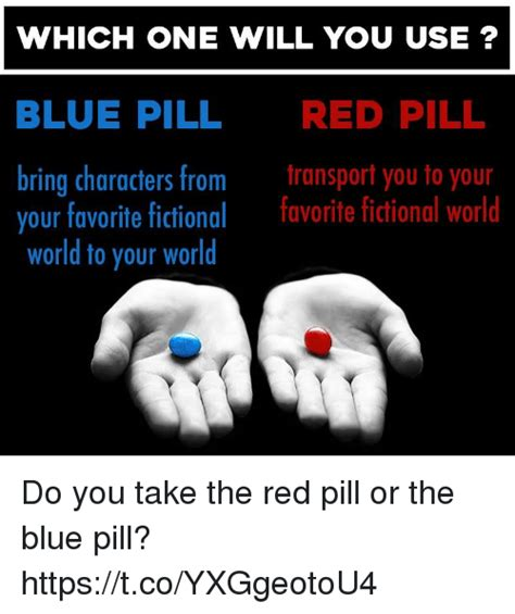 Blue Pill Red Pill Meme - 25 best memes about blue pill red pill blue pill red