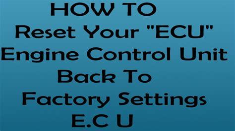 reset ecu engine control unit  factory settings