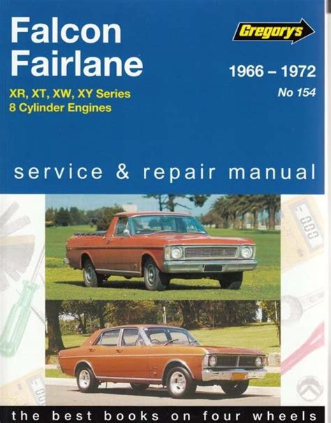 auto repair manual online 1966 ford falcon security system ford falcon xr xt xw xy fairlane zd 8 cylinder engines 1966 1972 worksho 9780855661786