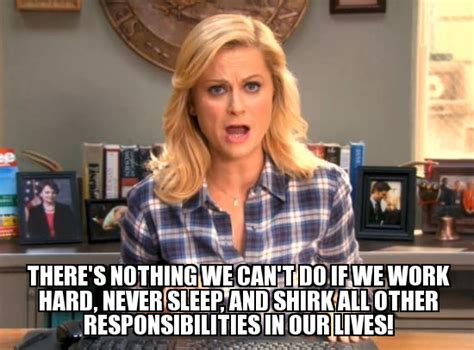 Leslie Knope Memes - midterms as told by leslie knope