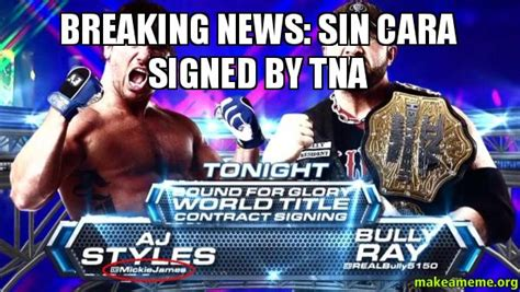 Tna Memes - breaking news sin cara signed by tna make a meme