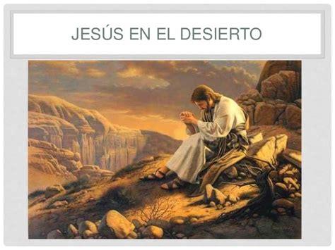 imagenes para whatsapp jesus desierto en la hora de la tentaci 243 n