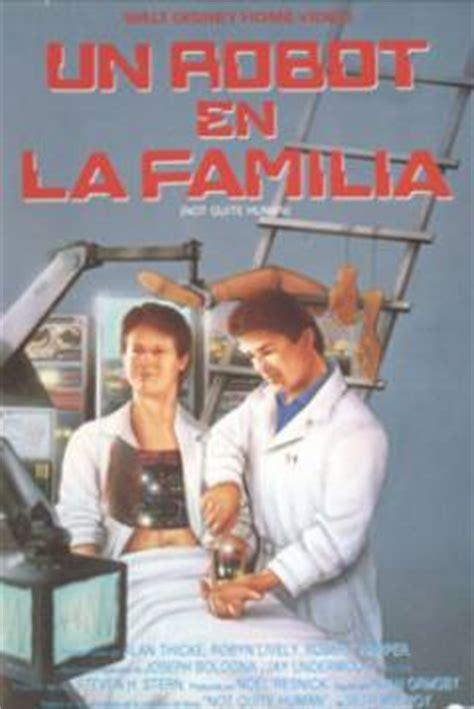 film robot umano pel 237 cula un robot en la familia 1987 not quite human