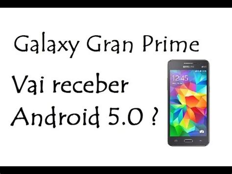 prime on android galaxy gran prime vai receber android 5 0 brasil