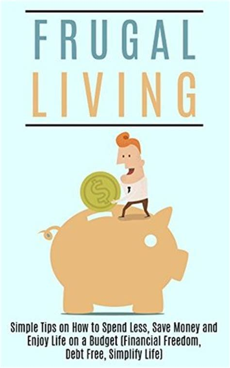 frugal living simple tips    spend  save