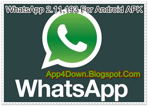 whatsapp apk 1 whatsapp 2 11 193 for android apk free app4downloads app for downloads