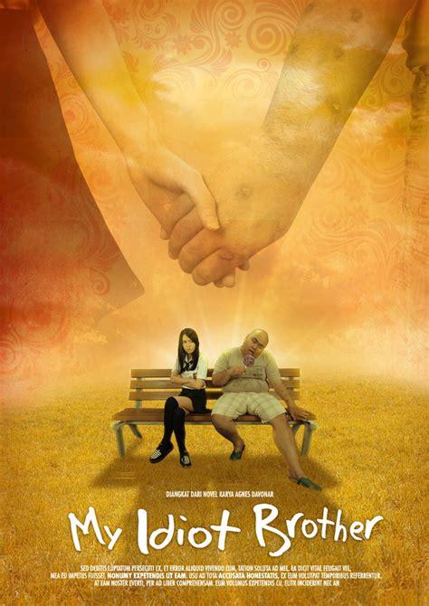 film bioskop indonesia my idiot brother my idiot brother karya agnes davonar difilmkan ini