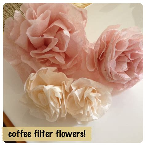 paper flowers part two how to make coffee filter
