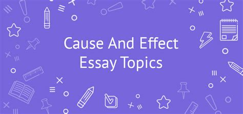 Cause Effect Essay Topics by 60 Cause And Effect Essay Topics And Ideas With Examles Outline Tips