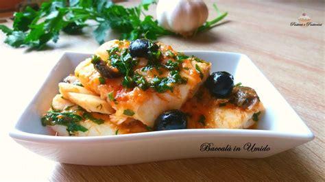 ricette con baccala bagnato baccal 224 in umido pasticci e pasticcini