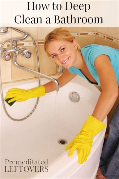 how to deep clean bathtub how to deep clean a bathroom