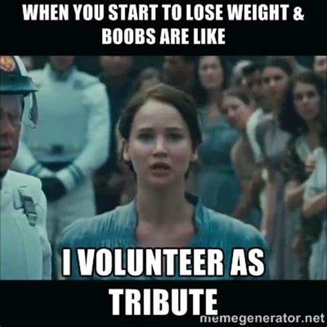 Losing Weight Meme - 17 best images about i love memes i volunteer on pinterest volunteers the hunger game and haha