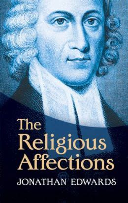the spirit of early evangelicalism true religion in a modern world books new book the religious affections nrac library ministry