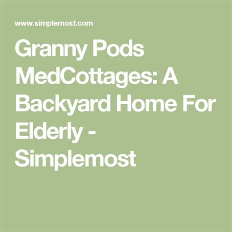 Granny Pods Medcottages A Backyard Home For Elderly | 1000 ideas about granny pod on pinterest granny flat