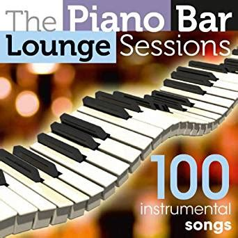 top 100 piano bar songs amazon com the piano bar lounge sessions 100