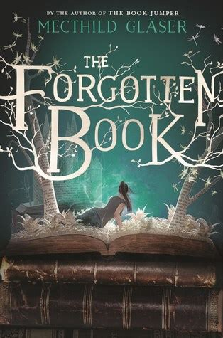 the abanonded books the forgotten book by mechthild gl 228 ser