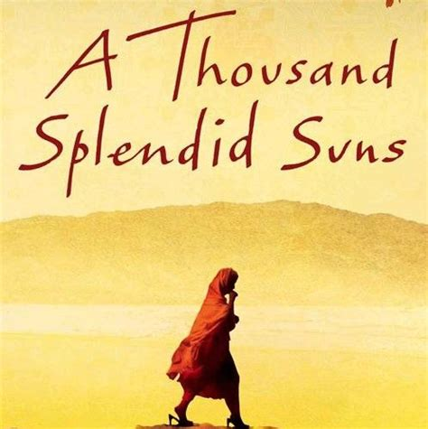 A Thousand Splendid Suns Quotes by 40 Best Images About Books Worth Reading On